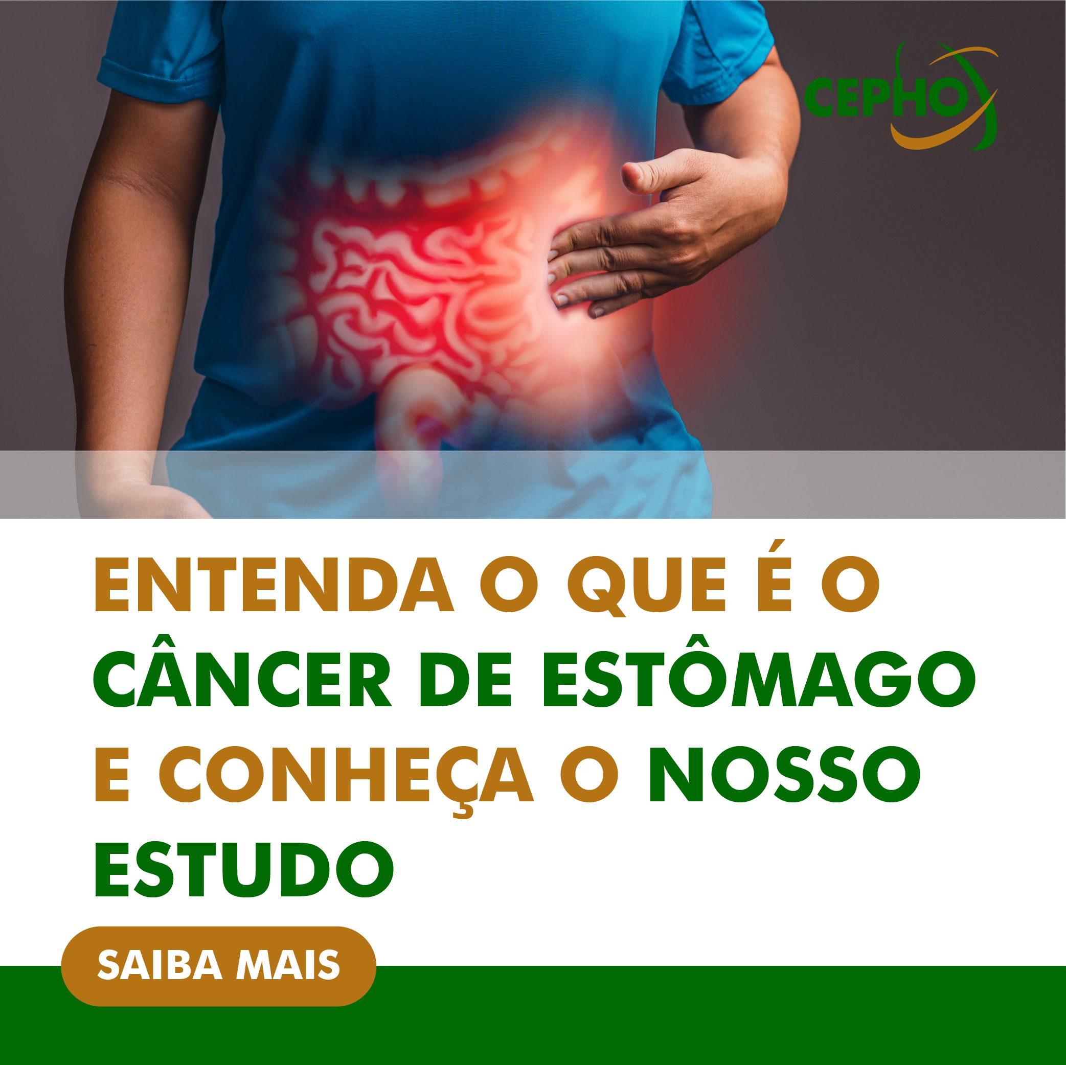 CEPHO - entenda o câncer de estômago